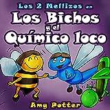 Los 2 Mellizos en: Los Bichos y el Químico Loco (Spanish Edition)