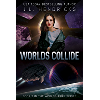 Worlds Collide: A Sci-Fi Action/Adventure Space Opera (Worlds Away Book 2) (English Edition)