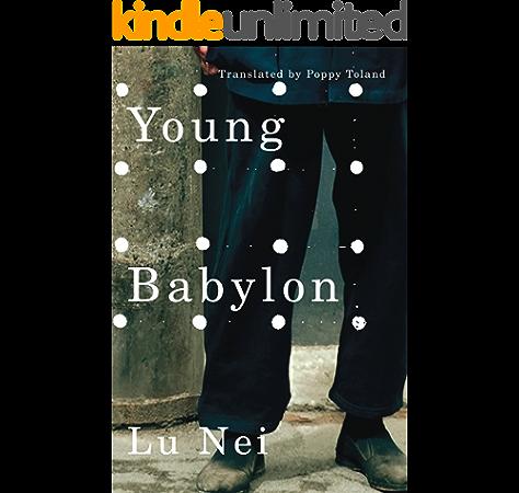 Young Babylon Kindle Edition By Nei Lu Toland Poppy Literature Fiction Kindle Ebooks Amazon Com