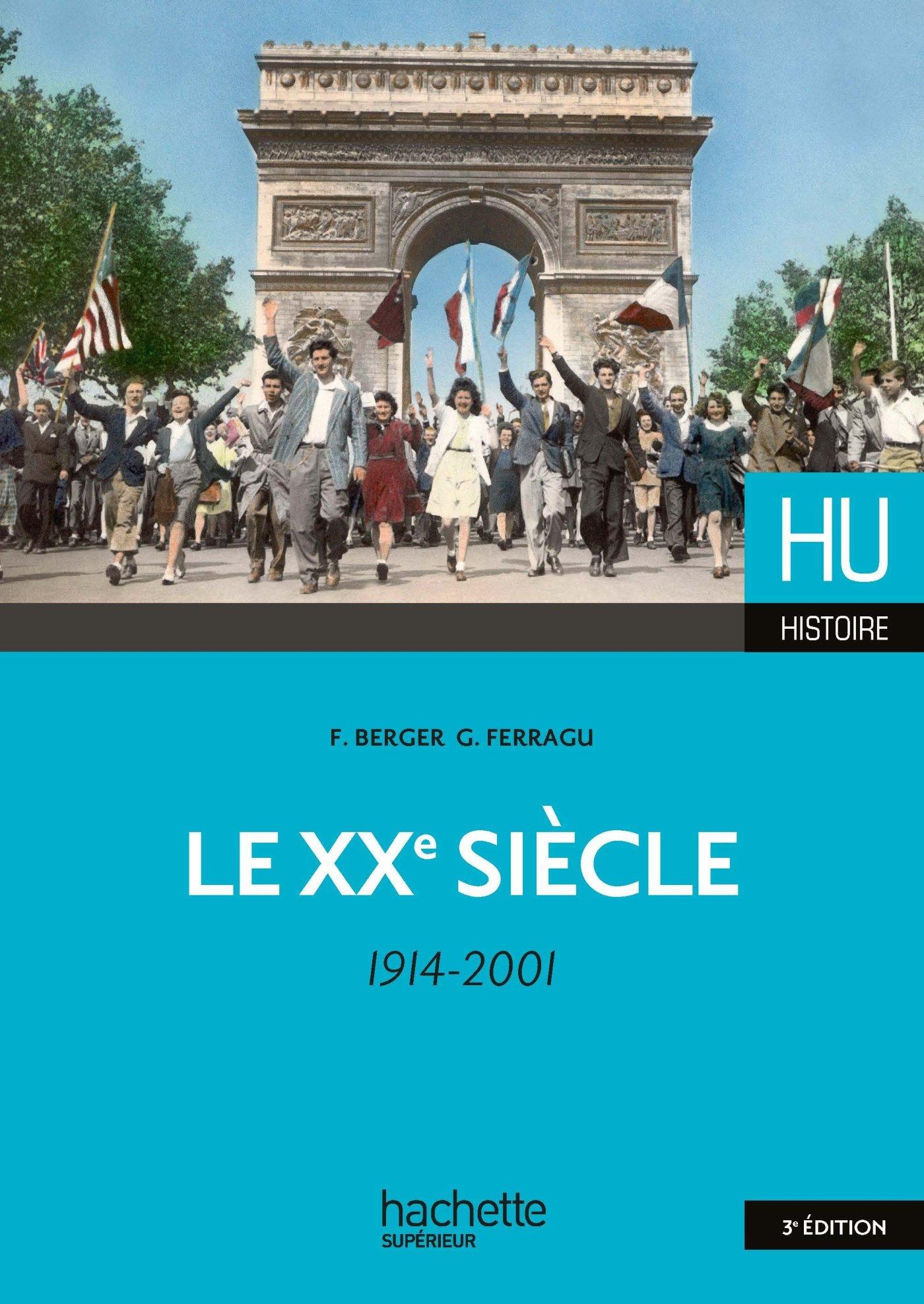 Le XXe siècle ( 1914-2001 ). Hachette