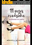 Onze vezes madrinha, nenhuma vez noiva