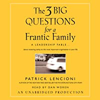 The Three Big Questions for the Frantic Family: A Leadership Fable