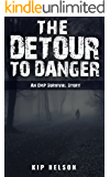 The Detour To Danger: An EMP Survival Story (EMP Crash Book 3)