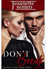 Don't Break (The Reluctant Heart Book 1) Kindle Edition