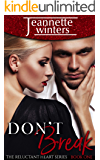 Don't Break (The Reluctant Heart Book 1)