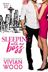 Sleeping With My Boss: A Steamy Workplace Romance Kindle Edition