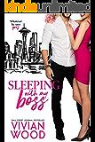 Sleeping With My Boss: A Steamy Workplace Romance