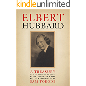 Elbert Hubbard: A Treasury