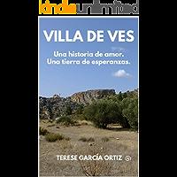 Villa de Ves: Una historia de amor. Una tierra de esperanzas.