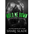 Hold Me Down: A Biker Romance Serial (The Devil's Host Motorcycle Club Book 4)