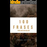 100 Frases para uma vida melhor: São 100 frases para você ler e refletir, que vai causar uma transformação em sua vida. Não são apenas frases, são frases que você pode executar no seu dia a dia.