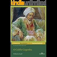 O Califa Cegonha (Clássicos Recontados)