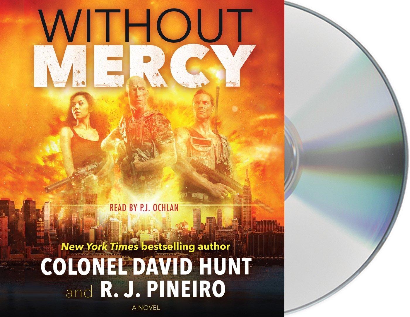 Without Mercy: A Novel: Col David Hunt, R J Pineiro, P J Ochlan:  9781427288660: Amazon: Books