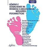 Genero e Sexualidade na Infancia e Adolescencia - Reflexoes Psicanaliticas