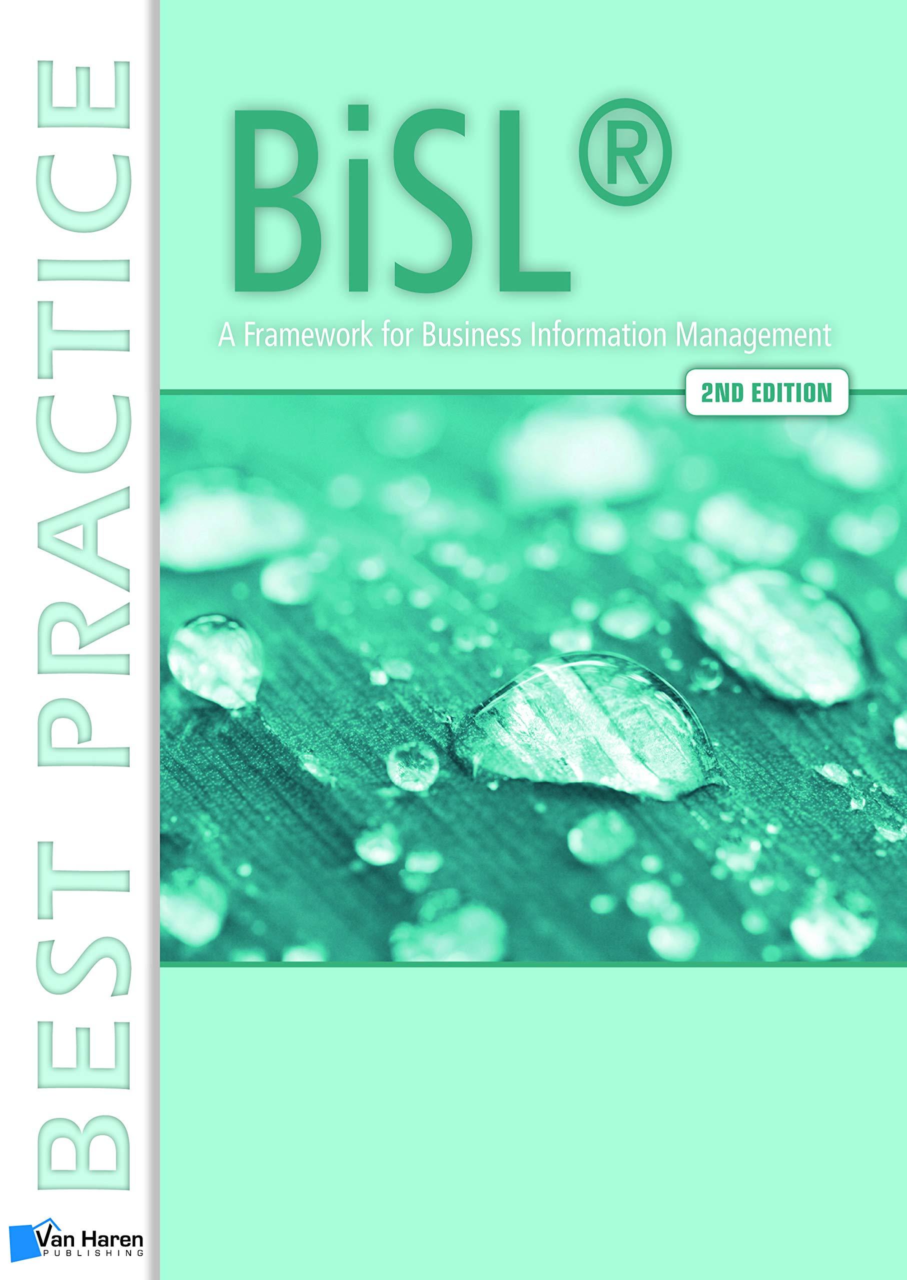 BISL: A Framework For Business Information Management (Best Practice Series)