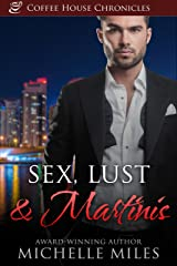 Sex, Lust & Martinis (Coffee House Chronicles Book 5) Kindle Edition