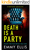 Death is a Party: ENJOY THE FUN WHILE YOU CAN (DI Bethany Smith Book 5)