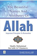 The Beautiful Names and Attributes of Allah Kindle Edition