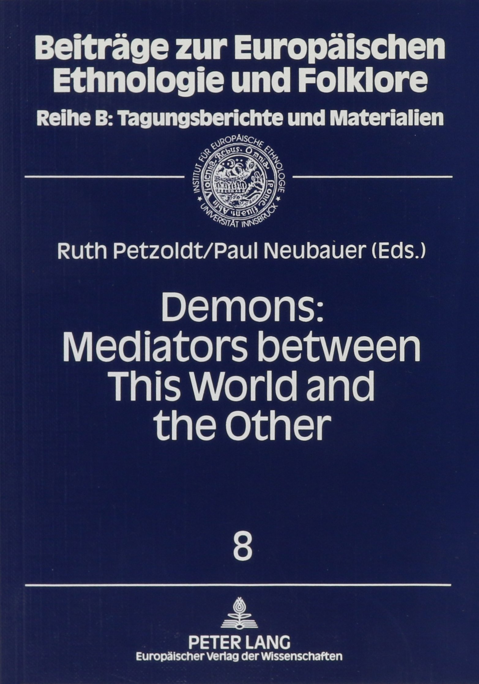 Demons: Mediators Between This World and the Other: Essays on Demonic Beings from the Middle Ages to the Present (Europaische Hochschulschriften. Reihe XIV, Angelsachsische S) by Brand: Peter Lang Pub Inc