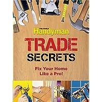 Family Handyman Trade Secrets: Fix Your Home Like a Pro!