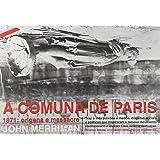 A comuna de Paris: 1871: origens e massacre