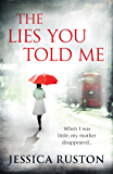 The Lies You Told Me: A gripping psychological exploration of family secrets