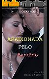 APAIXONADA PELO BANDIDO: TOM MILLER NOVEL (IMPÉRIO DO MAL Livro 1)