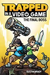 Trapped in a Video Game (Book 5): The Final Boss Paperback