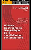 Histoire, Géographie et Géopolitique de la mondialisation contemporaine: Les dessous des cartes, enjeux et rapports de force (Préparation aux concours t. 1) (French Edition)