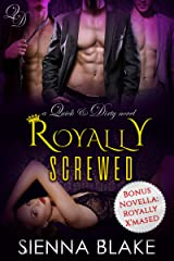 Royally Screwed: A Reverse-Harem Royal Romance (Quick & Dirty) Kindle Edition