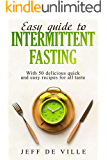 Easy guide to intermittent fasting: With 50 delicious quick and easy recipes for all taste