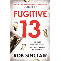 Fugitive 13: The explosive thriller that will have you gripped (Sleeper 13 Book 2)