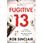 Fugitive 13: The explosive 2019 thriller that will have you gripped (Sleeper 13 Book 2)
