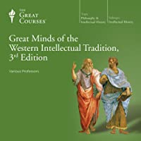 Great Minds of the Western Intellectual Tradition, 3rd Edition
