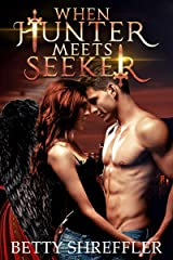 When Hunter Meets Seeker Kindle Edition