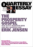 The Prosperity Gospel: How Scott Morrison Won and Bill Shorten Lost: Quarterly Essay 74