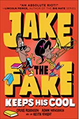 Jake the Fake Keeps His Cool Kindle Edition