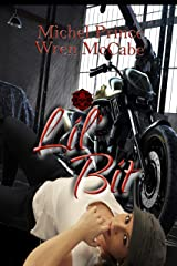 Lil' Bit: Book 4 of the Steel MC Montana Charter Kindle Edition