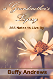 A Grandmother's Legacy: 365 Notes to Live By