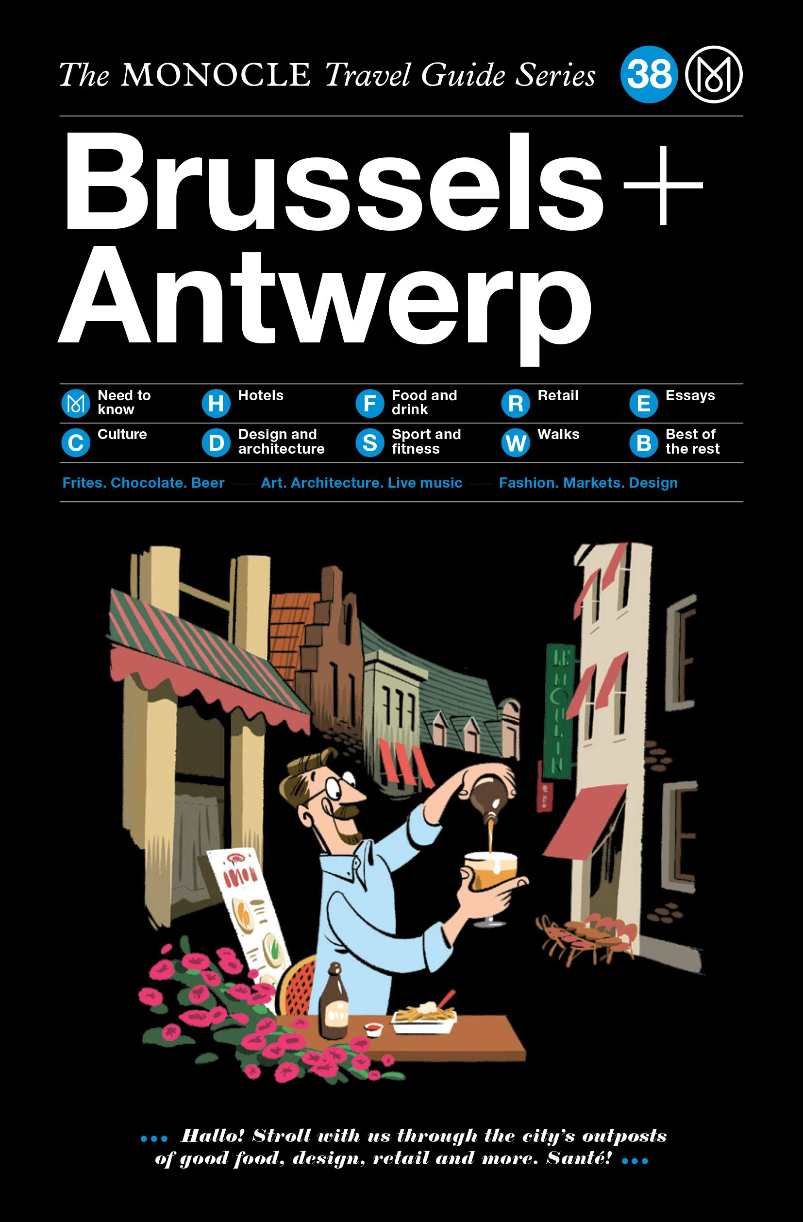 The Monocle Travel Guide To Brussels And Antwerp  The Monocle Travel Guide Series