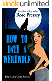 How to Date a Werewolf: A Paranormal Matchmaker Cozy Mystery