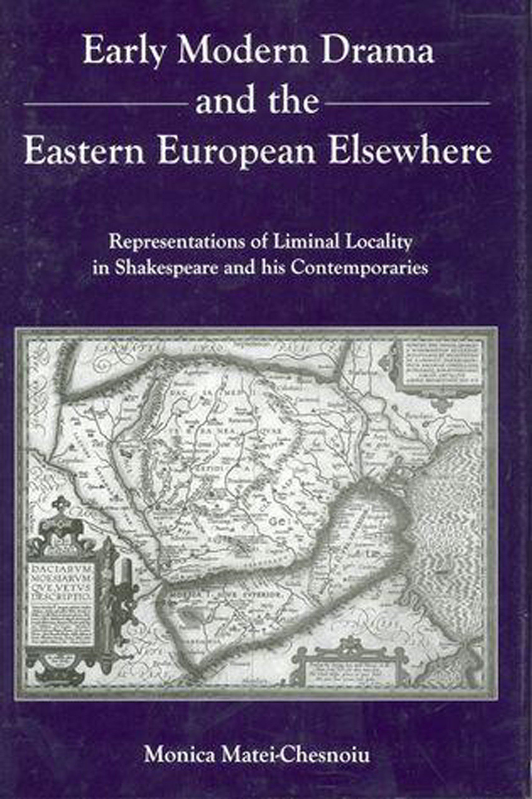 Early Modern Drama and the Eastern Europen Elsewhere: Representation of Liminal Locality in Shakespeare and His Contemporaries ebook