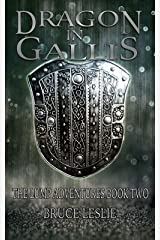 Dragon In Gallis: The Lump Adventures Book Two Kindle Edition