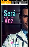 Será uma vez 2: Um ardente romance erótico de amor incondicional (Era uma vez o amor)