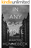 In Any Case, Moll