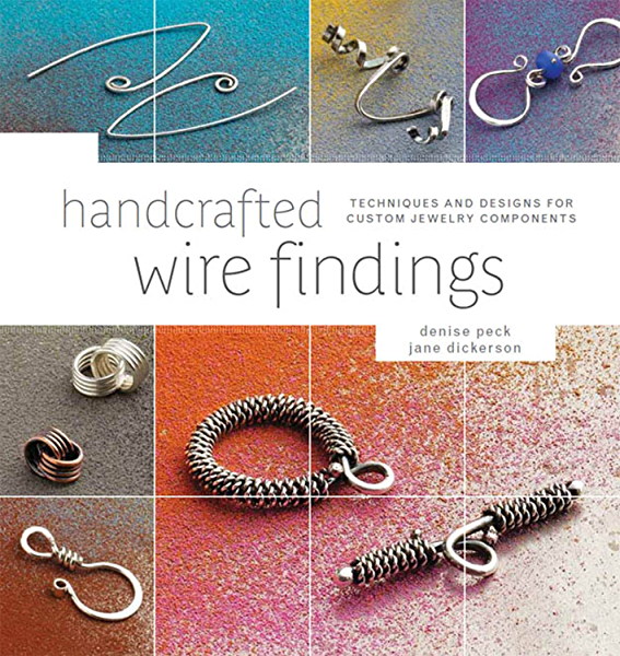 Handcrafted Wire Findings Techniques And Designs For Custom Jewelry Components Kindle Edition By Peck Denise Dickerson Jane Arts Photography Kindle Ebooks Amazon Com