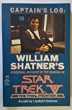 Captain's Log: William Shatner's Personal Account of the Making of Star Trek V the Final Frontier