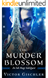 The Murder Blossom: Ink Mage SideQuest No. 1 (The Ink Mage SideQuest Trilogy)