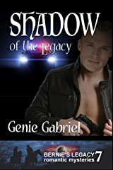 Shadow of the Legacy (Bernie's Legacy Romantic Mystery Book 7) Kindle Edition