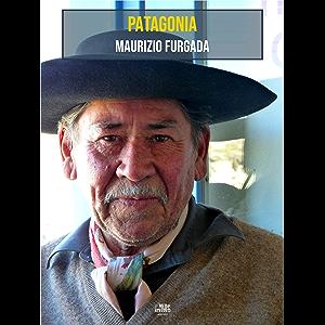 Patagonia: In viaggio con Bruce Chatwin (Italian Edition)
